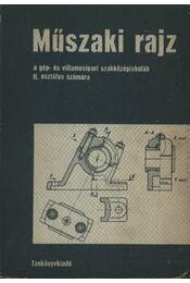 Műszaki rajz a gép-és villamosipari szakközépiskolák II. osztálya számára - Régikönyvek