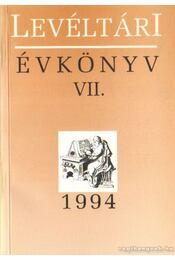 Levéltári Évkönyv VII. 1994 - Dobrossy István - Régikönyvek