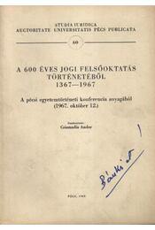 A 600 éves jogi felsőoktatás történetéből 1367-1967. - Régikönyvek