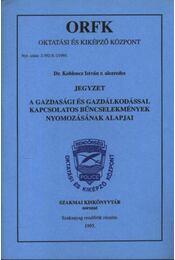 A gazdasági és gazdálkodással kapcsolatos bűncselekmények nyomozásának alapjai - Régikönyvek