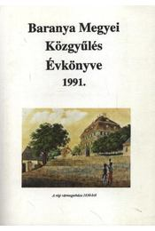 Baranya Megyei Közgyűlés Évkönyve 1991. - Régikönyvek