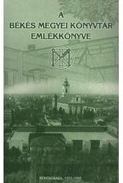 A Békés Megyei Könyvtár emlékkönyve - Régikönyvek