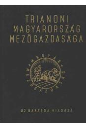 Trianoni Magyarország mezőgazdasága I-II. kötet - Régikönyvek