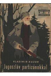 Jugoszláv partizánokkal - Régikönyvek