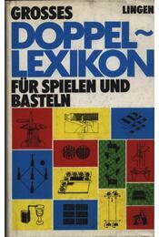 Grosses Doppel-Lexikon für spielen und basteln - Régikönyvek