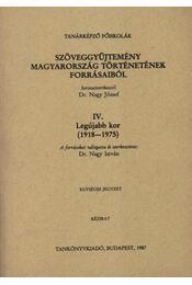 Szöveggyűjtemény Magyarország történetének forrásaiból IV. - Régikönyvek