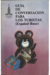 Guia de conversacion para los turistas (Espanol-Ruso) - Régikönyvek
