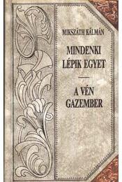 Mindenki lépik egyet - A vén gazember - Apró képek a vármegyéből - A mi örökös barátunk - Gavallérok - Kozsibrovszky üzletet köt (3 kötet) - Régikönyvek