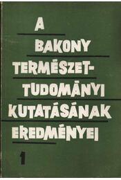 A Bakony természettudományi kutatásának eredményei I (dedikált) - Régikönyvek