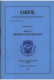 DNS a kriminalisztikában - Régikönyvek