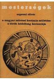 A magyar művészeti kerámia születése a török hódoltság kerámiája - Régikönyvek