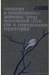 A moszkvai és a Moszkva környéki madarak gazdasági jelentősége és biológiája (Биология и хозяйственное зн& - Régikönyvek