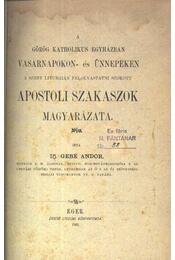 A görög katholikus egyházban vasárnapokon- és ünnepeken a szent liturgián felolvastatni szokott apostoli szakaszok magyarázata - Régikönyvek