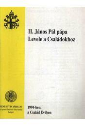 II. János Pál pápa Levele a Családokhoz - Régikönyvek