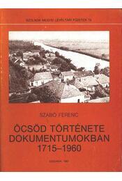 Öcsöd története dokumentumokban 1715-1960 - Régikönyvek