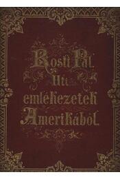 Uti emlékezetek Amerikából - Rosti Pál - Régikönyvek