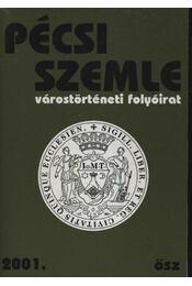 Pécsi Szemle 2001. IV. évfolyam 3. szám Ősz - Régikönyvek