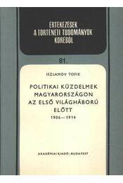 Politikai küzdelmek Magyarországon az első világháború előtt 1906-1914 - Régikönyvek