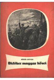 Október magyar hősei (dedikált) - Régikönyvek