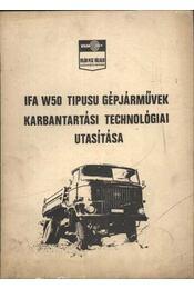 IFA W50 tipusú gépjárművek karbantartási technológiai utasítása - Régikönyvek