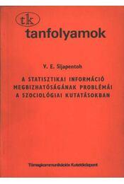 A statisztikai információ megbizhatóságának problémái a szociológiai kutatásokban - Régikönyvek