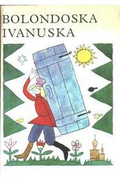 Bolondoska Ivanuska - Régikönyvek