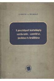 A posztóipari kártológép szerekezete, szerelése, javítása és beállítása - Régikönyvek