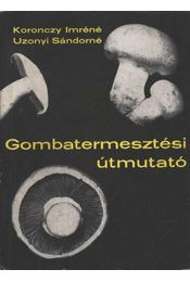 Gombatermesztési útmutató - Régikönyvek