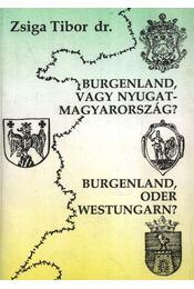 Burgenland, vagy Nyugat-Magyarország? (dedikált) - Régikönyvek