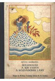 Holdsugár - A kis veréb - A rózsadombi lány - Régikönyvek