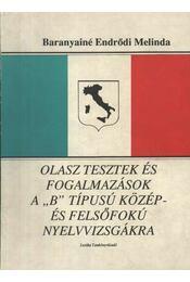 Olasz tesztek és fogalmazások a ''B'' típusú közép- és felsőfokú nyelvvizsgákra - Régikönyvek