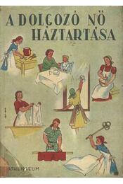 A dolgozó nő háztartása - Régikönyvek