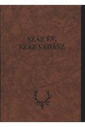 Száz év, száz vadász - Régikönyvek