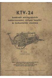 KTV-24 kombinált műtrágyaszórós traktorvontatású vetőgép kezelési és karbantartási utasítása - Régikönyvek