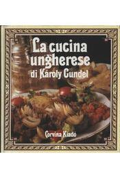 La cucina ungherese di Károly Gundel - Régikönyvek