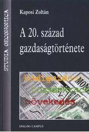 A 20. század gazdaságtörténete - Régikönyvek