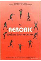 Az aerobic elmélete és gyakorlata - Régikönyvek