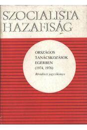 Szocialista hazafiság-Országos tanácskozások Egerben 1974-1976 - Régikönyvek