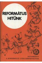 Református hitünk - Régikönyvek