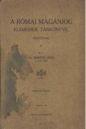 A római magánjog elemeinek tankönyve - Régikönyvek