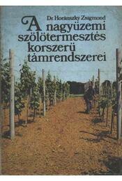 A nagyüzemi szőlőtermesztés korszerű támrendszerei - Régikönyvek