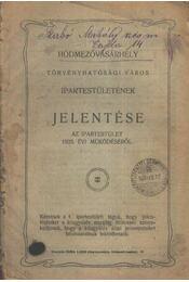 Hódmezővásárhely Ipartestületének jelentése az 1925. évi működésről - Régikönyvek