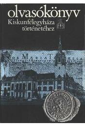 Olvasókönyv Kiskunfélegyháza történetéhez - Régikönyvek