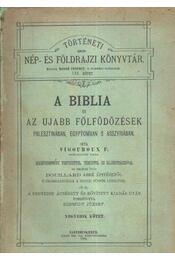 A Biblia és az ujabb fölfödözések Palesztinában, Egyiptomban s Asszyriában 4. kötet - Régikönyvek