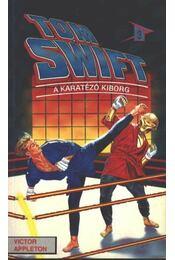 Tom Swift 3. - A karatézó kiborg - Régikönyvek