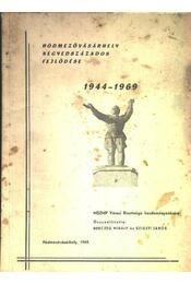 Hódmezővásárhely negyedszázados fejlődése 1944-1969 - Régikönyvek