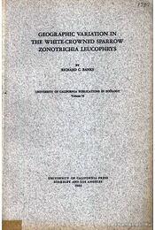 Geographic variation in the white-crowned sparrow (A fehér koronájú veréb előfordulásának földrajzi variációi.) - Régikönyvek
