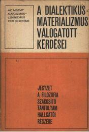 A dialektikus materializmus válogatott kérdései - Régikönyvek