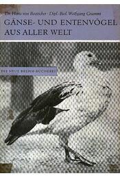Libák és kacsák a világ egészéről (Ganse- und Entenvögel aus aller Welt) - Régikönyvek