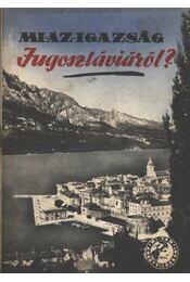 Mi az igazság Jugoszláviáról? - Régikönyvek